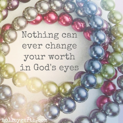 Nothing-Can-Change-Your-Worth-by-Holley-Gerth-e1404960232296